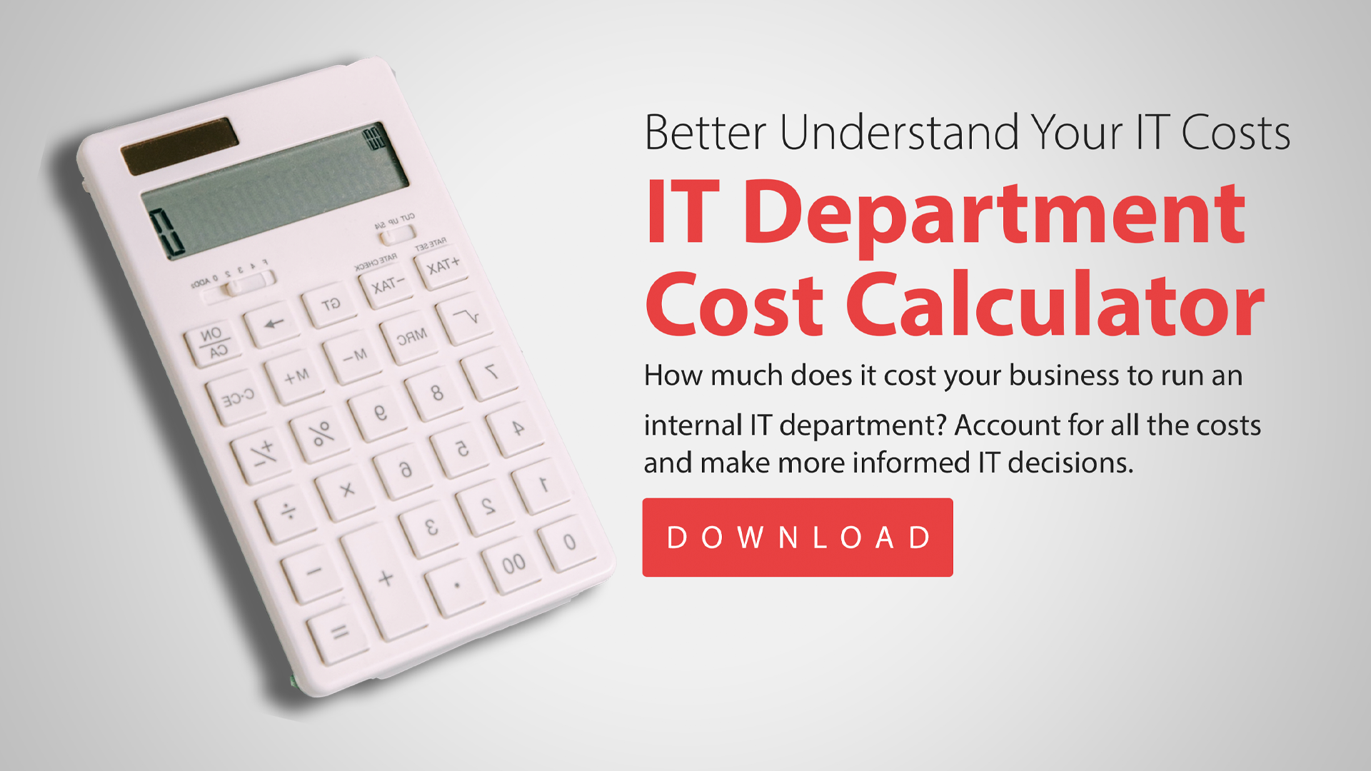 call to action: IT Department Cost Calculator -- Download Now