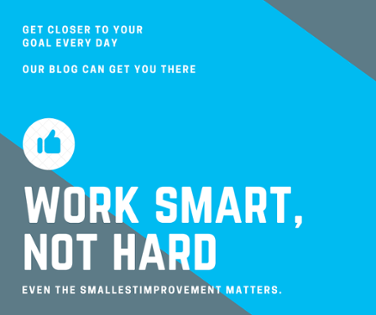 work smart not hard! subscribe to our blog.
